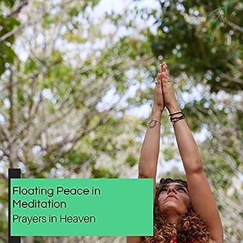 Floating Peace In Meditation - Prayers In Heaven