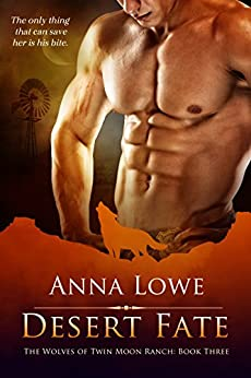Desert Fate (The Wolves of Twin Moon Ranch Book 3) by [Anna Lowe]