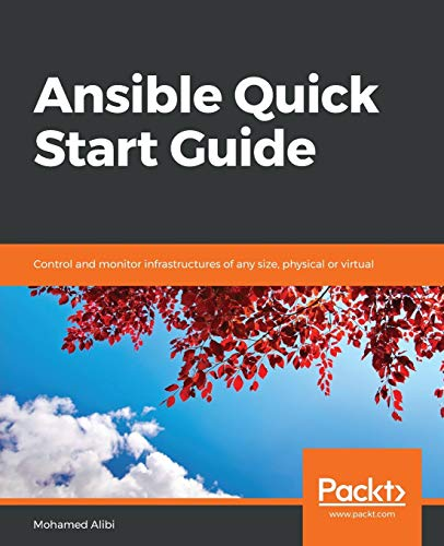 Ansible Quick Start Guide: Control and monitor infrastructures of any size, physical or virtual (English Edition)