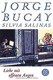 Liebe mit offenen Augen: Roman - Jorge Bucay