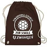Shirtracer Handball - Zum Handball geboren zur Schule gezwungen - Unisize - Braun - WM110 - Turnbeutel und Stoffbeutel aus Bio-Baumwolle