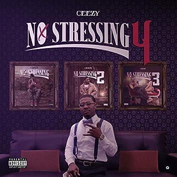 No Stressing 4
