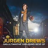 Jürgen Drews: Das Ultimative Jubiläums Best-Of - mit exklusiven Duetten der größten Schlagerstars (Audio CD (Best of))