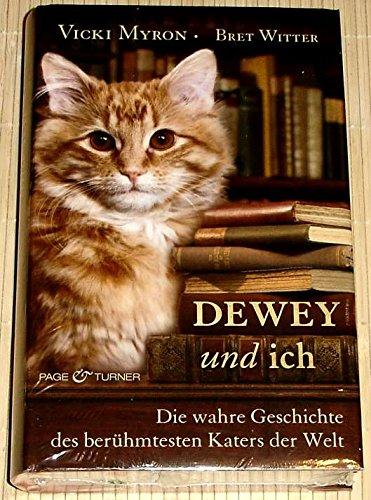 Dewey und ich - Die wahre Geschichte des berühmtesten Katers der Welt