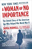 A Woman of No Importance: The Un...