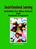 Social-Emotional Learning Activities for After-School and Summer Programs - Susanna Palomares