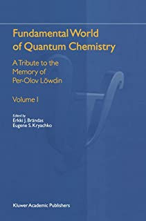 Fundamental World of Quantum Chemistry: A Tribute to the Memory of Per-Olov Loewdin