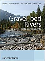 Gravel Bed Rivers: Processes, Tools, Environments by Unknown(2012-01-30)