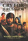 Cry For Jerusalem - Book 2 66-67 CE: Against All Odds