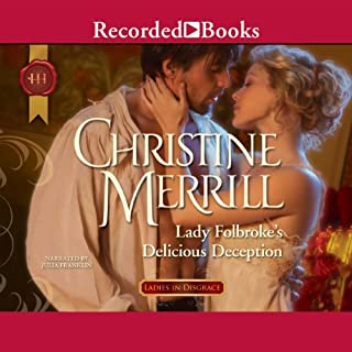 Lady Folbroke's Delicious Deception                   By:                                                                                                                                 Christine Merrill                               Narrated by:                                                                                                                                 Julia Franklin                      Length: 7 hrs and 35 mins     17 ratings     Overall 4.2