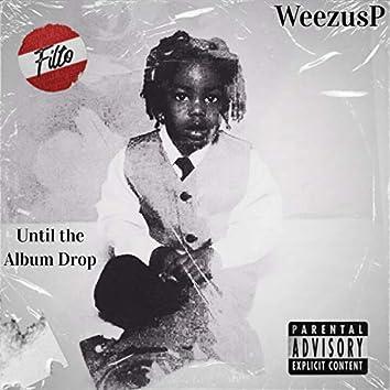 Until The Album Drop
