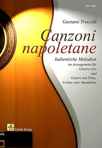 Canzoni Napoletane/ Italienische Lieder arrangiert für Gitarre und Git/Melodieinstr.: Italienische Melodien arrangiert für Gitarre Solo (Noten für Geige, Violine)