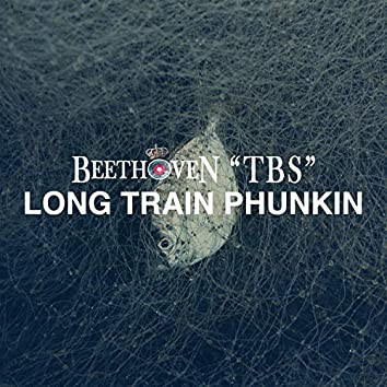 Long Train Phunkin'