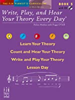 Write, Play and Hear Theory Every Day - Book 5