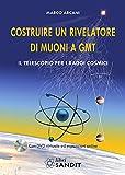 Costruire un rivelatore di muoni a GMT. Il telescopio per i
