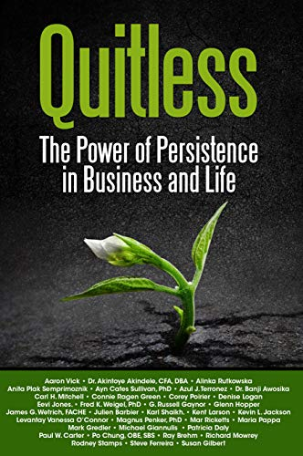 Quitless: The Power of Persistence in Business and Life (English Edition)