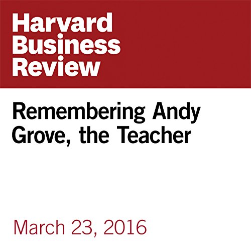 Remembering Andy Grove, the Teacher copertina