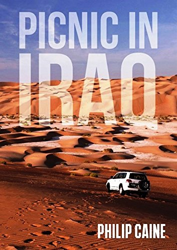 PICNIC IN IRAQ (The JACK CASTLE series Book 1) by [PHILIP CAINE]