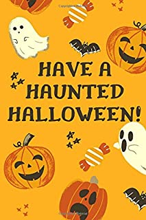 """Halloween journal notebook """"have a haunted halloween"""": 110 pages,cream paper 6"""" x 9"""" , matte cover."""