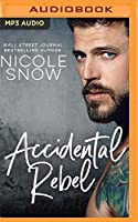 Accidental Rebel (Marriage Mistake Romance)
