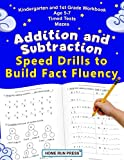 Addition and Subtraction Speed Drills to Build Fact Fluency: Kindergarten and 1st Grade Workbook Age 5-7 Timed Tests Mazes