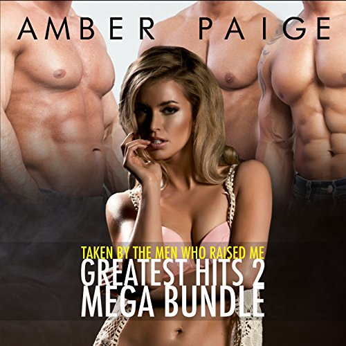 Taken by the Men Who Raised Me: Greatest Hits 2 Mega Bundle audiobook cover art