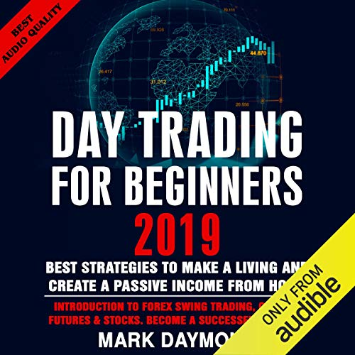 Day Trading for Beginners 2019: Best Strategies to Make a Living and Create a Passive Income from Home cover art