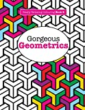 Really RELAXING Colouring Book 9: Gorgeous Geometrics (Really RELAXING Colouring Books) (Volume 9)