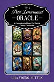 The Petit Lenormand Oracle: A Comprehensive Manual for the 21st Century Card Reader
