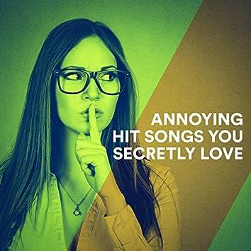 Annoying Hit Songs You Secretly Love