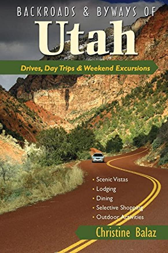 Backroads & Byways of Utah: Drives, Day Trips & Weekend Excursions (Backroads & Byways)