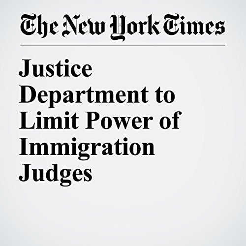 Justice Department to Limit Power of Immigration Judges copertina