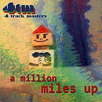 A Million Miles Up