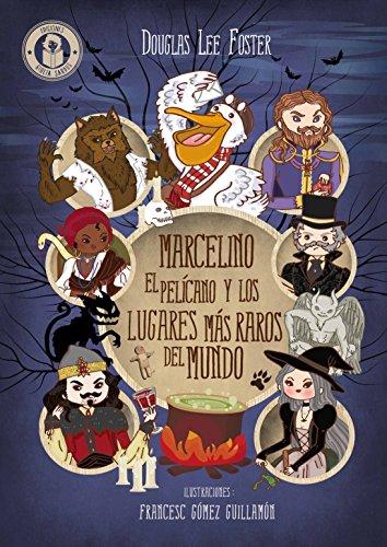 Marcelino el pelícano y los lugares más raros del mundo (con ilustraciones) (Islas mágicas nº 2) (Spanish Edition)