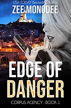 Edge of Danger: A Corpus Agency Romantic Espionage Thriller by [Zee Monodee]