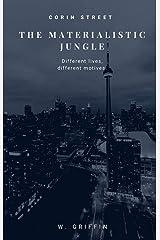 The Materialistic Jungle Kindle Edition