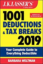 J.K. Lasser's 1001 Deductions and Tax Breaks 2019: Your Complete Guide to Everything Deductible