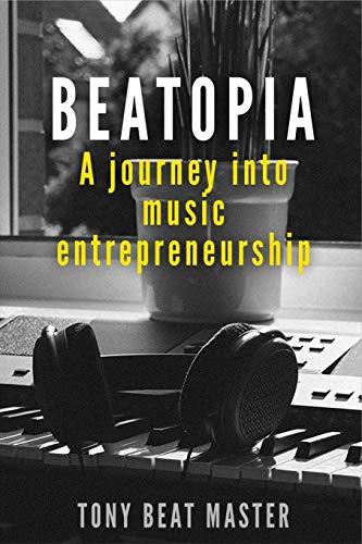 Beatopia: A journey into music Entrepreneurship