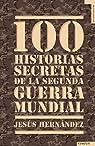 100 historias secretas de la Segunda Guerra Mundial par Hernández