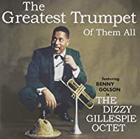 The Greatest Trumpet of Them All by Dizzy Gillespie Octet