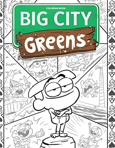 Big City Greens Coloring Book: 50+ Coloring Pages with Premium Quality Images. Exclusive Artistic Illustrations for Fans of All Ages