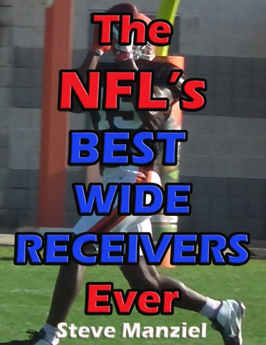 The NFL's Best Wide Receivers Ever (English Edition)
