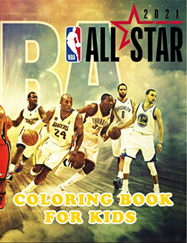 NBA ALL STARS 2021 COLORING BOOK FOR KIDS: The Ultimate Basketball Coloring Book for Adults and Kids! LeBron James, Kevin Durant, Kawhi Leonard, Stephen Curry, Russell Westbrook and more...