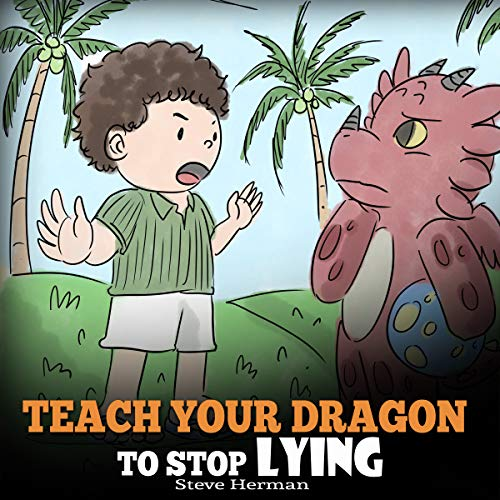Teach Your Dragon to Stop Lying Audiobook By Steve Herman cover art