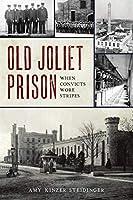 Old Joliet Prison: When Convicts Wore Stripes (Landmarks)