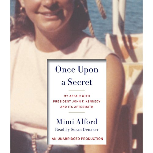 Once Upon a Secret Audiobook By Mimi Alford cover art
