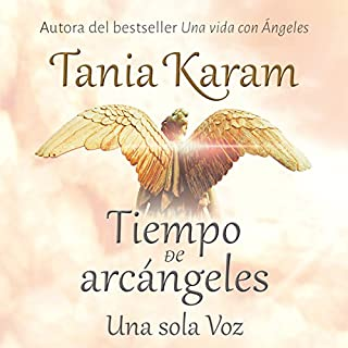 Tiempo de Arcángeles [The Time of Archangels]                   By:                                                                                                                                 Tania Karam                               Narrated by:                                                                                                                                 Gabriela Ramírez,                                                                                        Tania Karam                      Length: 5 hrs and 55 mins     40 ratings     Overall 5.0
