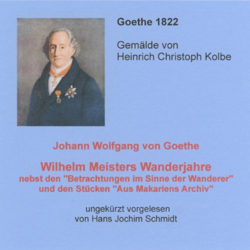 Wilhelm Meisters Wanderjahre: nebst den