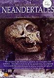 Breve historia de los neandertales / A Brief History of the Neanderthal: Descubra La Historia De Los Neandertales / Discover the History of the Neanderthals (Breve Historia / a Brief History) by Fernando Diez Martin(2011-09-01)