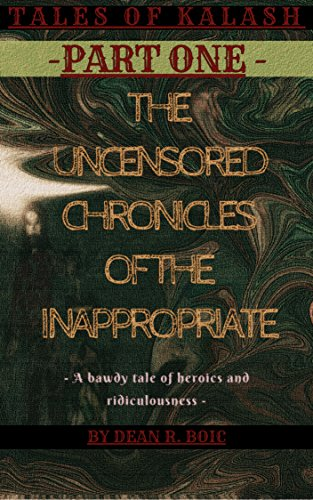 Tales Of Kalash PART I: The Uncensored Chronicles Of The Inappropriate (English Edition)